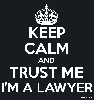 KEEP CALM AND TRUST ME I'M A LAWYER