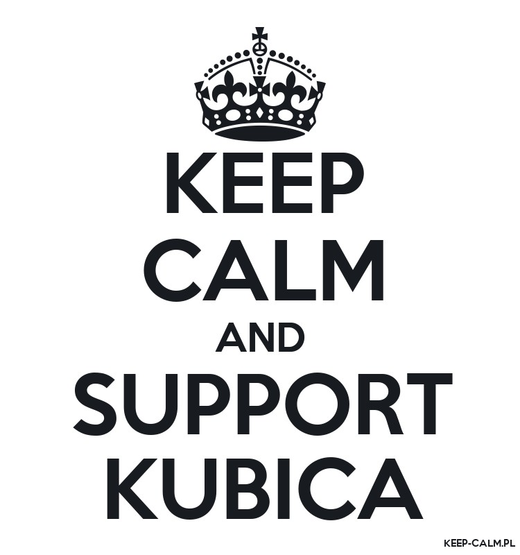KEEP CALM AND SUPPORT KUBICA