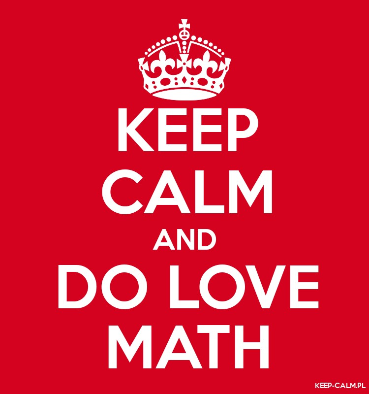 KEEP CALM AND DO LOVE MATH