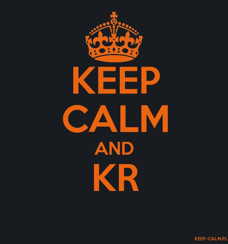 KEEP CALM AND KR